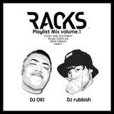 RACKS Playlist Mix #1 by DJ OKI & DJ rubbish