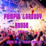 Pumpin'& Groovy House 2018
