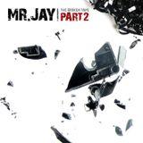 Mr.Jay - The Broken Tape - Part 2