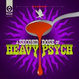 A Second Dose of Heavy Psych: 17 more Mind blowing, full throttle psych-outs.