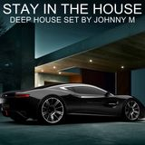 Stay In The House | Deep House Set