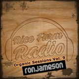 Organic Sessions Vol. 9 - Ron Jameson - R&R. Champion House, R.F.R. Bangkok  / USA
