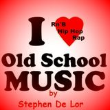 Stephen De Lor - I Love Old School Music (Hip hop-R&B-Rap) vol 2