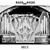 Mass of Noise 0217