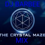 DJ BARBEE - THE CRYSTAL MAZE OF MUSIC MIX (14 MAY 2017)