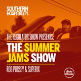 The Regulator Show - 'The Summer Jams Show' - Rob Pursey & Superix