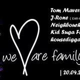 Neighbourhood / we are family / 20.4 2014 / Club Charlotte /HouseElfe