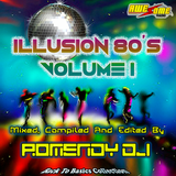 Romendy Dj Illusion 80's Mix Volume I