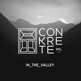 The Conkrete Tapes // 013 - In_The_Valley