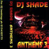 DJ Shade - Anthems 3