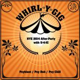 Whirl-Y-Gig New Years Eve 2014 After Party
