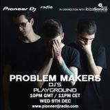 Problem Makers - Pioneer DJ's Playground