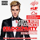 Mista Bibs - #BlockParty Episode 61 (Current R&B, Hip Hop & Dancehall) Twitter @MistaBibs