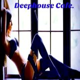 Deephouse Cafe...