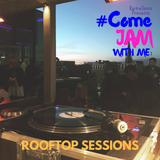 RetroJamz Presents #ComeJamWithMe: Rooftop Session (House, Vocal, Soulful, Deep)