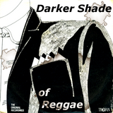 A Darker Shade of Reggae | Serious Reggae Business | Bittersweet Rocksteady