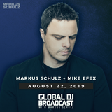 Global DJ Broadcast: Markus Schulz and Mike EFEX (Aug 22 2019)