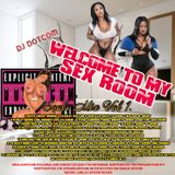 DJ DOTCOM_PRESENTS_WELCOME TO MY SEX ROOM_SOULS_MIX_VOL.1 {JULY - 2015 - GOLD COLLECTION}