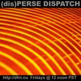 (dis)PERSE Dispatch Episode #48