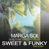 Sweet & Funky  - Marga Sol DJ live Mix (Funk, Groove & Soulful House Music)