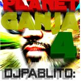 Dj Pablito - Planet Ganja 4 Matanza Riddim Remix