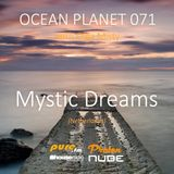 Mystic Dreams - Ocean Planet 071 Guest Mix [Apr 15 2017] on Pure.FM
