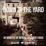 Down In The Yard - Selected by DJ King Pop