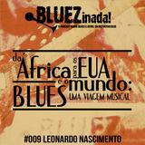 BLUEZinada! Podcast #009 - Leonardo Nascimento