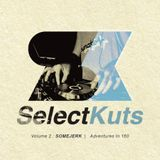 Select Kuts Volume 2 - SOMEJERK