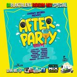 After Party Riddim Melody Mix (fx) BY DJBLAKTALENT