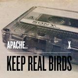 APACHE MAGAZINE X KEEP REAL BIRDS