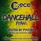 @DJReeceDuncan - Dancehall Fyah Vol. 1 - Hosted By PYHTON