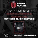 BreakNorth Radio - Season 16 Episode 22 (With KC NO JOJO IN THE STUDIO)