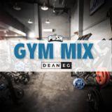 DJ PUSH X DEAN EG - GYM MIX