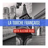 La touche Française with Alistair Read, Episode 3: 16th July 2017