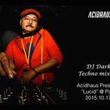 """DJ Dark Techno mixing @ """"Lucid"""""""