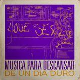 MUSICA PARA DESCANSAR DE UN DIA DURO