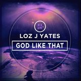 Loz J Yates - 'God Like That' Album Promo - Facebook Live Feed 12-08-18