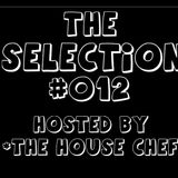 The Selection #012 (The House Chef Guest Mix)