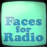 Faces For Radio - Series 3 - Episode 1