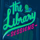 The Library Sessions Vol. 1 (Feat. A-Mac, Crooka, & Burchill)