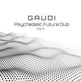 GAUDI - Psychedelic Future Dub (vol.4)