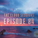 The Cloud Sessions Episode 84