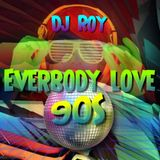 2019 Dj Roy Everybody Love 90s