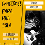 Canciones Para Una Isla - Adrian Bautista (1ra Parte)