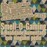 Smell-O-Gaming - A Realidade Aumentada que ninguém pediu