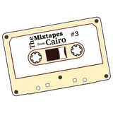 The Mixtapes from Cairo #3
