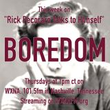"Rick Pecoraro Talks to Himself #58 ""Boredom"" - 8/10/2017"