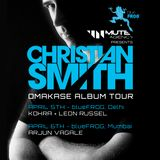 UnMute Sessions   Christian Smith India Tour Mix