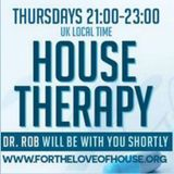 Dr Rob House Therapy July 6th 2017 on www.fortheloveofhouse.org